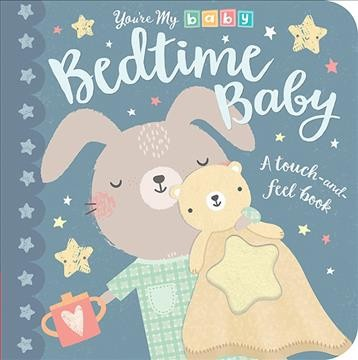 Bedtime Baby - (You're My Baby)(Hardcover)