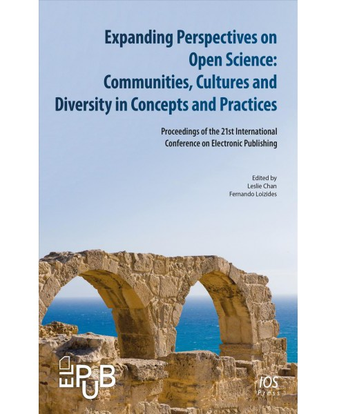 Expanding Perspectives on Open Science : Communities, Cultures and Diversity in Concepts and Practices: - image 1 of 1