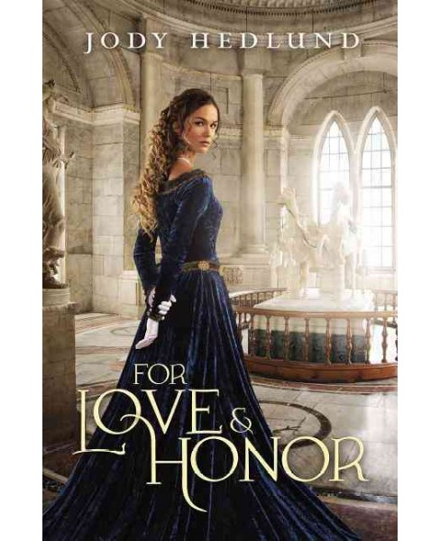 For Love & Honor (Paperback) (Jody Hedlund) - image 1 of 1