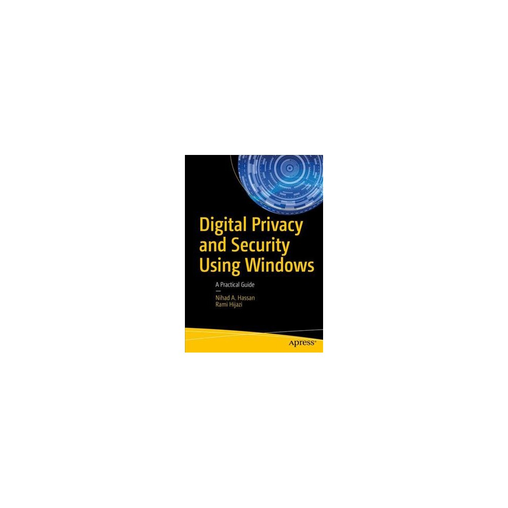 Digital Privacy and Security Using Windows : A Practical Guide (Paperback) (Nihad A. Hassan & Rami