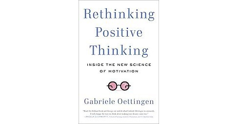 Rethinking Positive Thinking : Inside the New Science of Motivation (Reprint) (Paperback) (Gabriele - image 1 of 1