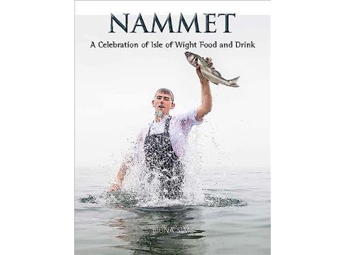 Nammet : A Celebration of Isle of Wight Food and Drink -  (Hardcover) - image 1 of 1