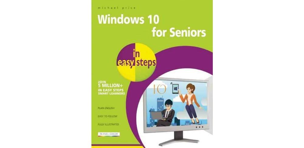 Windows 10 for Seniors in Easy Steps : For Pcs, Laptops a...