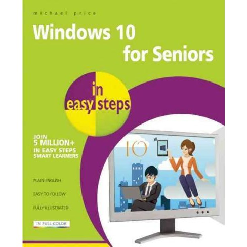Windows 10 for Seniors in Easy Steps : For Pcs, Laptops and Touch Devices (Paperback) (Michael Price) - image 1 of 1