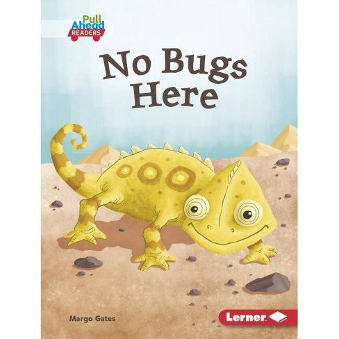 No Bugs Here - (Let's Look at Animal Habitats (Pull Ahead Readers -- Fiction) by  Margo Gates - image 1 of 1