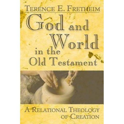God and World in the Old Testament - by  Terence E Fretheim (Paperback) - image 1 of 1