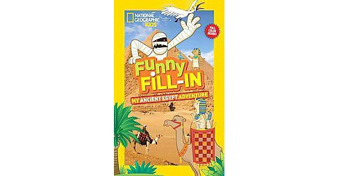 National Geographic Kids Funny Fill-in : My Ancient Egypt Adventure (Paperback) - image 1 of 1