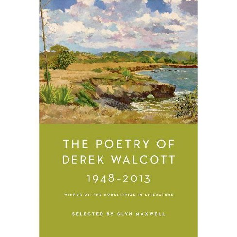 The Poetry of Derek Walcott 1948-2013 - (Hardcover) - image 1 of 1