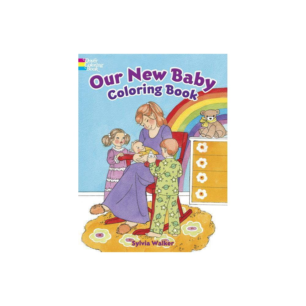 Our New Baby Coloring Book Dover Coloring Books By Sylvia Walker Paperback