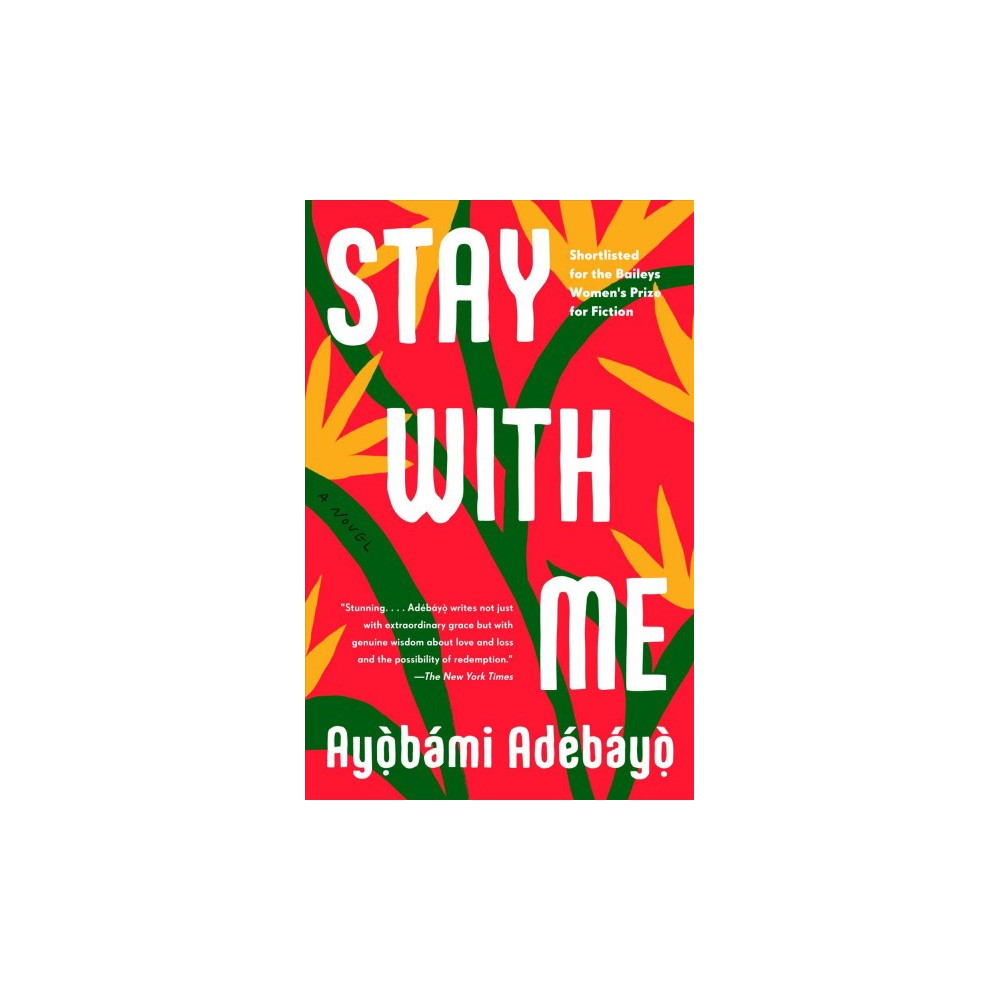 Stay With Me - Reprint by Ayobami Adebayo (Paperback)