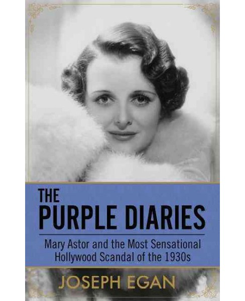 Purple Diaries : Mary Astor and the Most Sensational Hollywood Scandal of the 1930s (Paperback) (Joseph - image 1 of 1