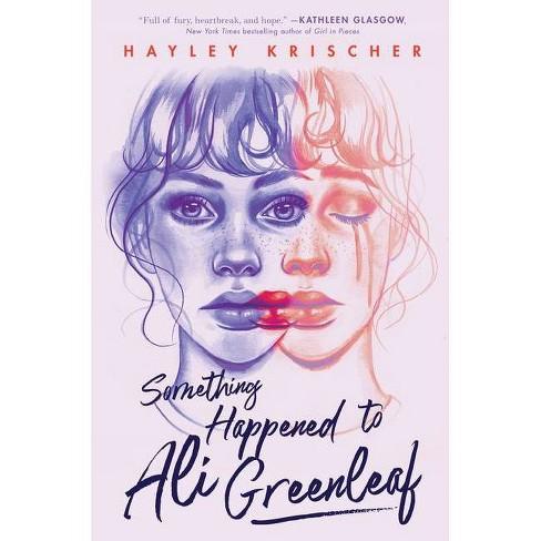 Something Happened to Ali Greenleaf - by  Hayley Krischer (Hardcover) - image 1 of 1