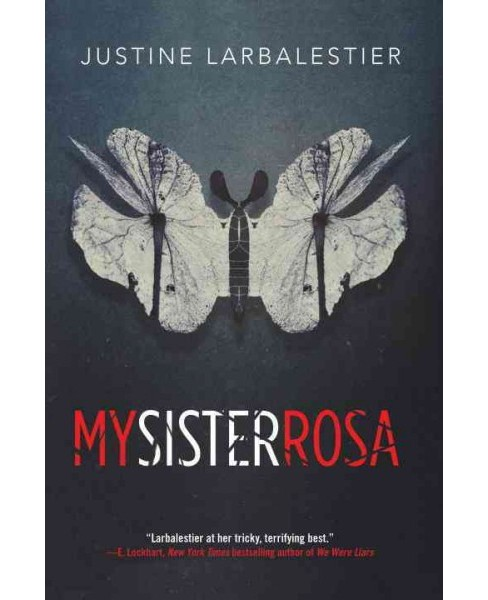 My Sister Rosa (Hardcover) (Justine Larbalestier) - image 1 of 1