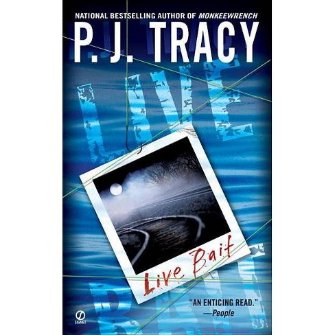 Live Bait - (Monkeewrench Novel) by  P J Tracy (Paperback) - image 1 of 1