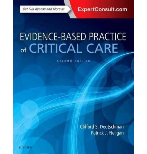 Evidence-Based Practice of Critical Care (Paperback) (M.D. Clifford S. Deutschman & Patrick J. Neligan) - image 1 of 1