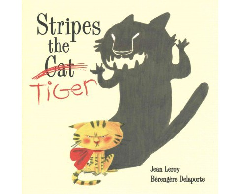 Stripes the Tiger (Hardcover) (Jean Leroy & Berengere Delaporte) - image 1 of 1