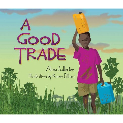 A Good Trade - by  Alma Fullerton (Hardcover) - image 1 of 1