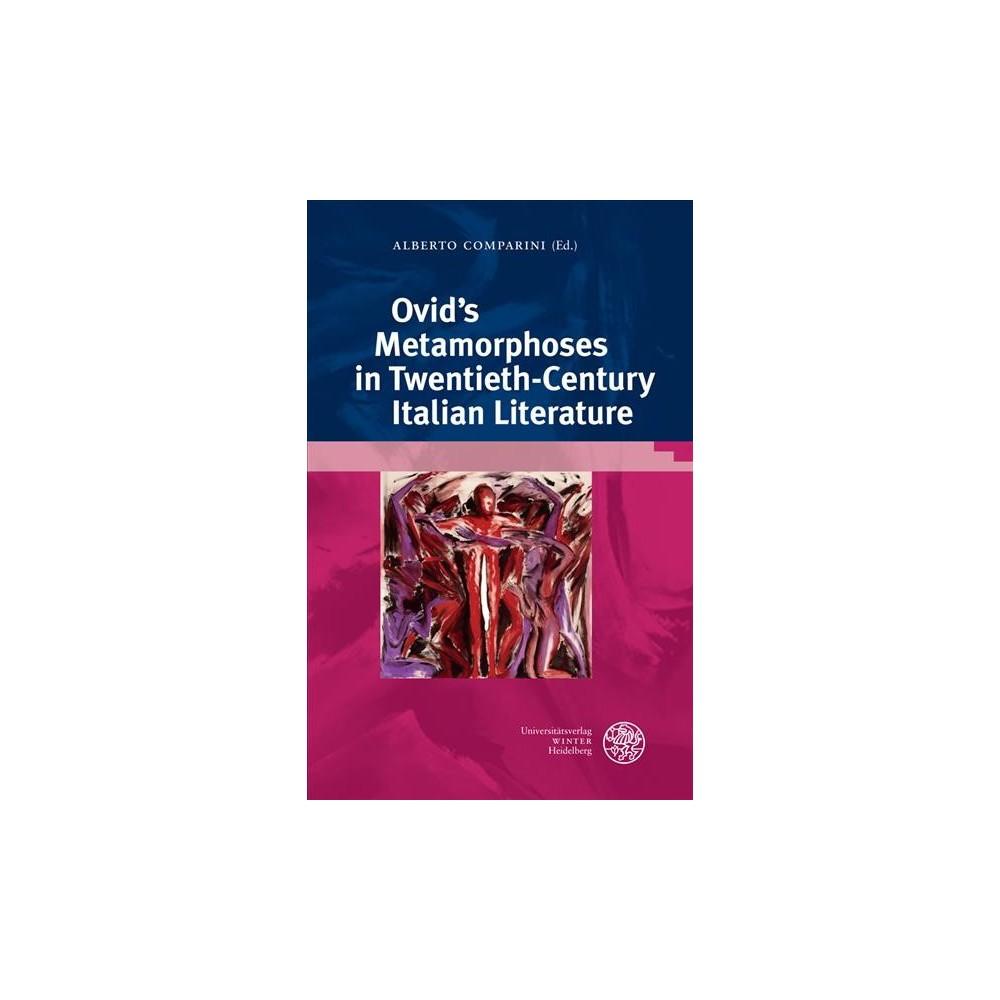 Ovid's Metamorphoses in Twentieth Century Italian Literature - (Hardcover)