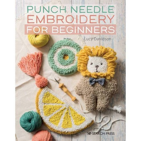 Punch Needle Embroidery for Beginners - by  Lucy Davidson (Paperback) - image 1 of 1