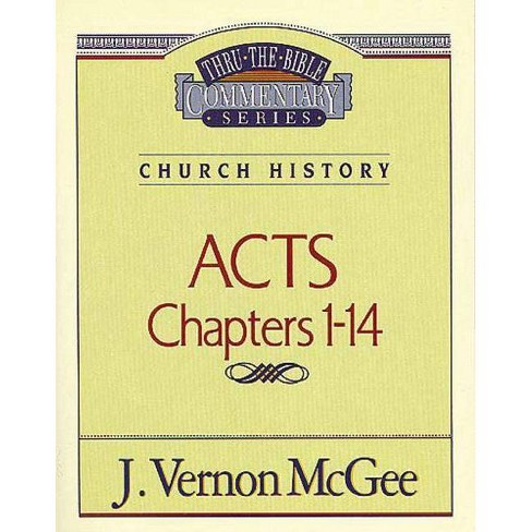 Thru the Bible Vol. 40: Church History (Acts 1-14) - (Thru the Bible Commentary) by  J Vernon McGee - image 1 of 1