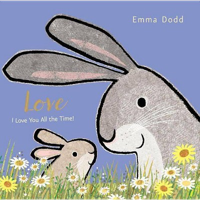 Love -  (Emma Dodd's Love You Books) (Hardcover)