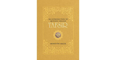 Tafsir : An Introduction to Qur'anic Exegesis (Paperback) (Muhittin Akgul) - image 1 of 1