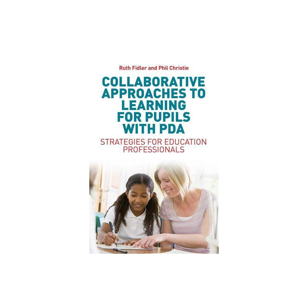 Collaborative Approaches to Learning for Pupils with Pda - by Phil Christie (Paperback) Educational environments can present challenges for children with Pathological Demand Avoidance (Pda), who require different strategies than children with a more straightforward presentation of autism, and schools frequently find themselves struggling to meet their complex needs. In this guide Pda experts Ruth Fidler and Phil Christie outline effective strategies for supporting pupils with Pda in education settings. Including a useful overview of Pda, this book outlines the impact of this diagnostic profile on learning, and explains why Collaborative Approaches to Learning is such a successful method for supporting pupils with Pda. It shows how teaching professionals can get started with this approach, with advice for implementing key strategies to overcome common challenges. The book also includes information on creating Pda-friendly learning environments, helping pupils to develop long-term social and emotional resilience. With handy downloadable resources, valuable information on supporting the wellbeing of adults who work with children with Pda, this is an essential resource for teaching and support staff in mainstream and special education schools.