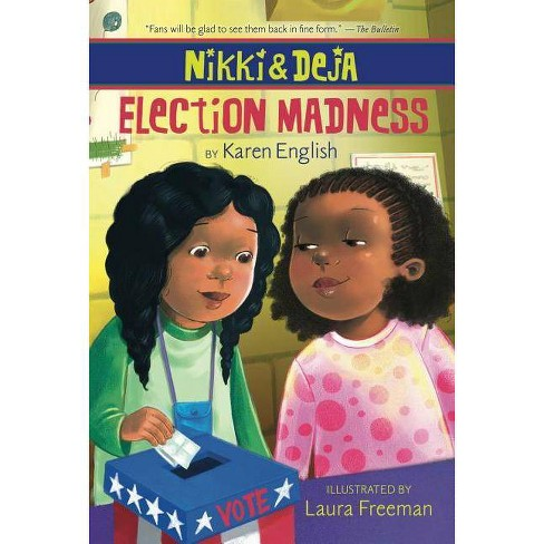 Nikki and Deja: Election Madness - (Nikki & Deja) by  Karen English (Paperback) - image 1 of 1