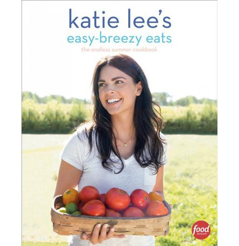 Katie Lee's Easy-Breezy Eats : The Endless Summer Cookbook -  (Paperback) - image 1 of 1