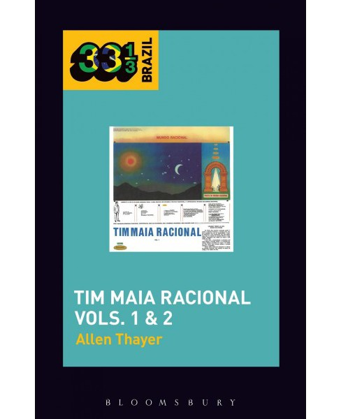 Tim Maia Racional -  (33 1/3 Brazil) by Allen Clancy Thayer (Paperback) - image 1 of 1