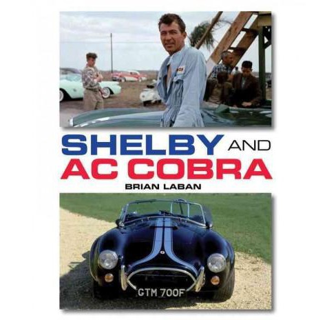 Shelby and AC Cobra -  by Brian Laban (Hardcover) - image 1 of 1