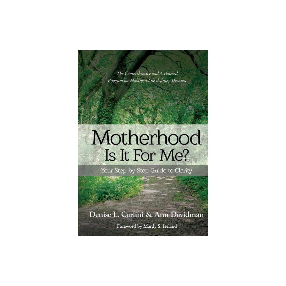 Motherhood Is It For Me By Denise L Carlini Ann Davidman Paperback