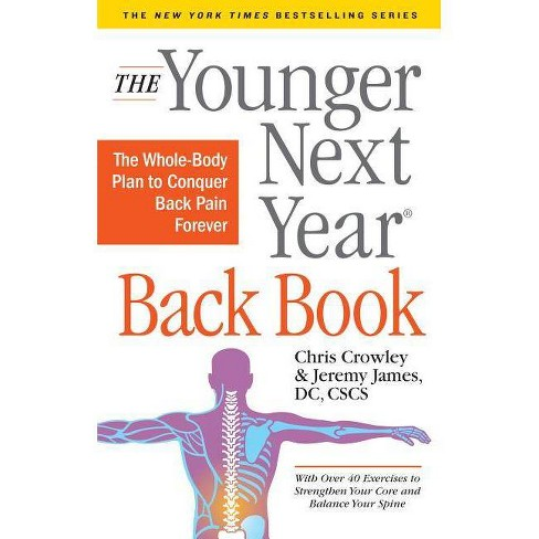 The Younger Next Year Back Book - by  Chris Crowley & Jeremy James (Paperback) - image 1 of 1
