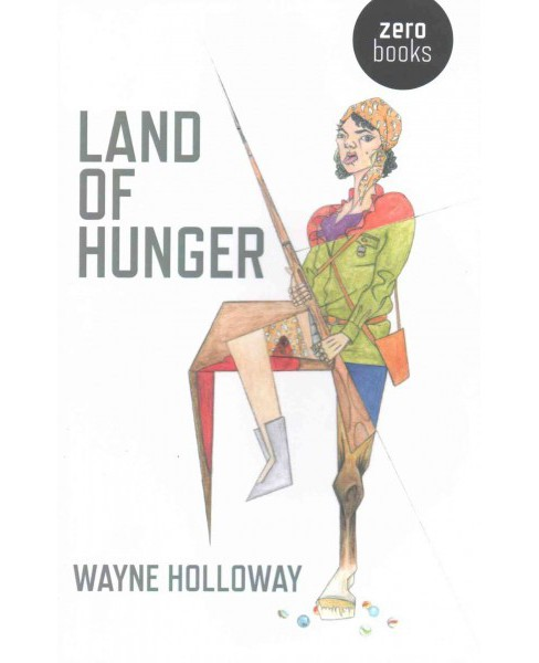 Land of Hunger : A Collection of Short Stories; Alternatively One Long One (Paperback) (Wayne Holloway) - image 1 of 1