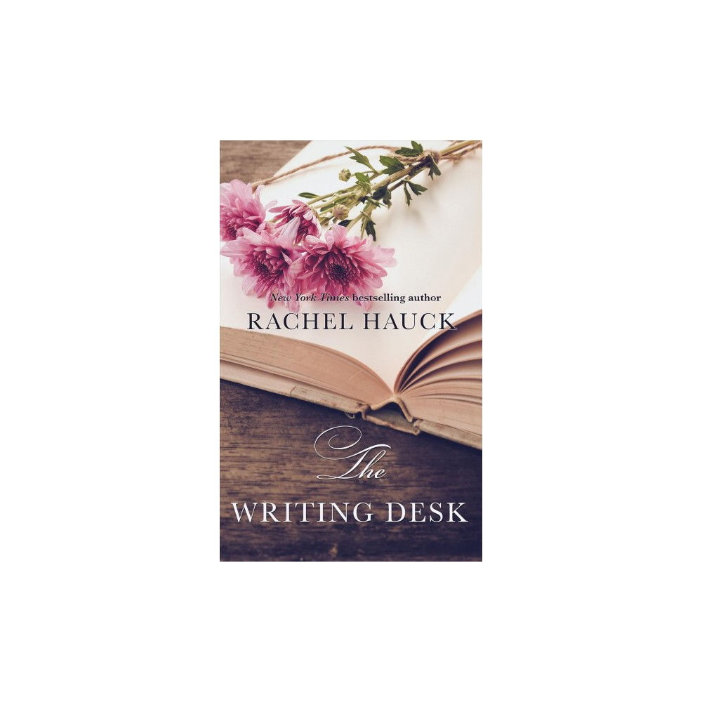 Writing Desk - Large Print by Rachel Hauck (Hardcover)