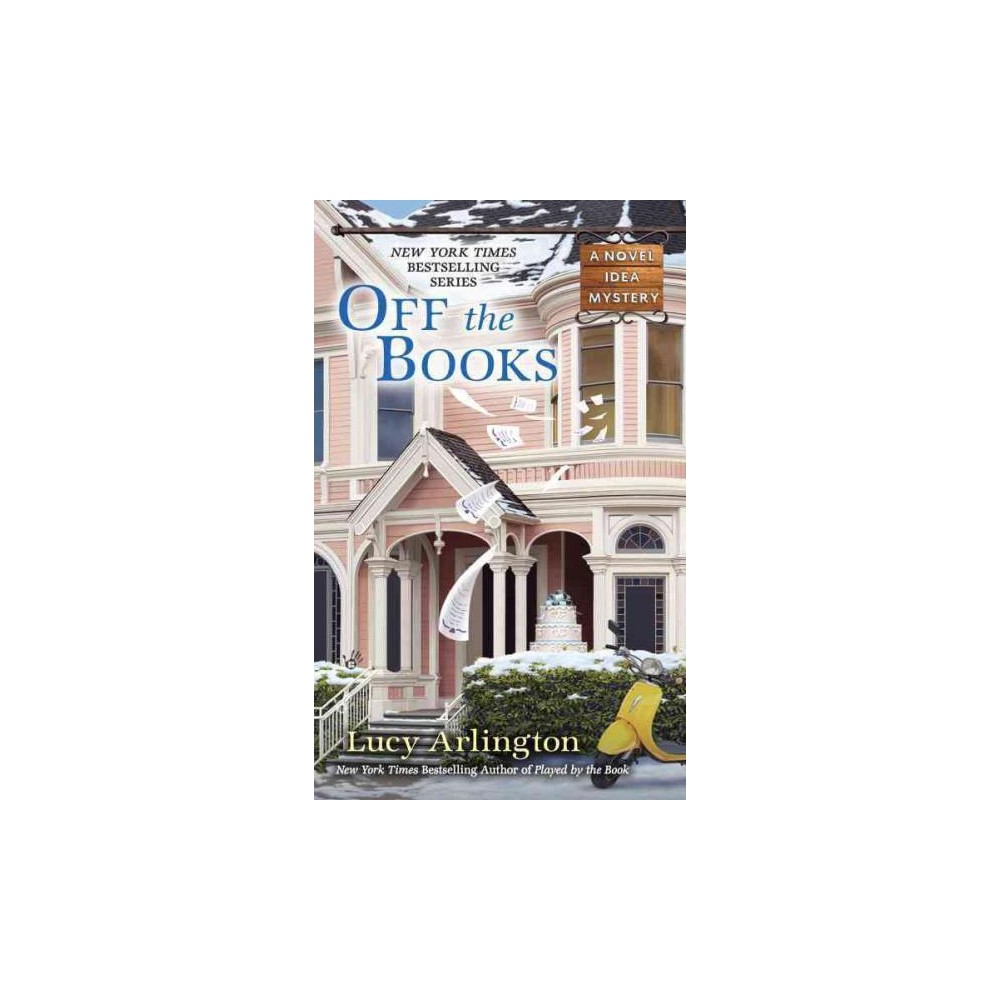Off the Books (Paperback) (Lucy Arlington)
