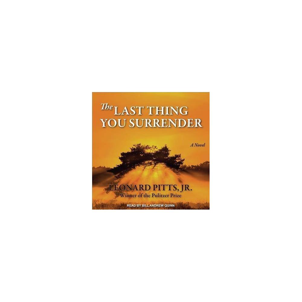 Last Thing You Surrender - Unabridged by Jr. Leonard Pitts (CD/Spoken Word)