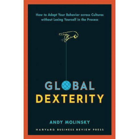 Global Dexterity - by  Andy Molinsky (Hardcover) - image 1 of 1