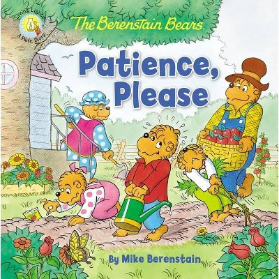 The Berenstain Bears Patience, Please - (Berenstain Bears/Living Lights: A Faith Story) by  Mike Berenstain (Paperback)