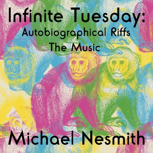 Michael Nesmith - Infinite Tuesday:Autobiographical Rif (CD) - image 1 of 1
