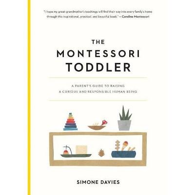 The Montessori Toddler - by Simone Davies (Paperback)