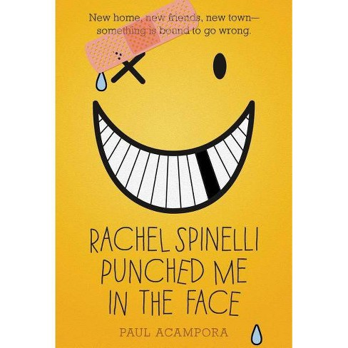 Rachel Spinelli Punched Me in the Face - by  Paul Acampora (Paperback) - image 1 of 1