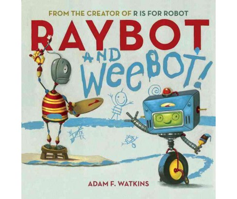 Raybot and Weebot! (School And Library) (Adam F. Watkins) - image 1 of 1