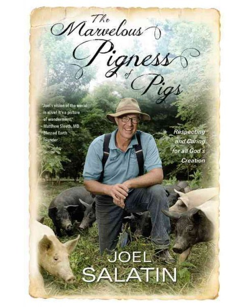 Marvelous Pigness of Pigs : Respecting and Caring for All God's Creation (Reprint) (Paperback) (Joel - image 1 of 1