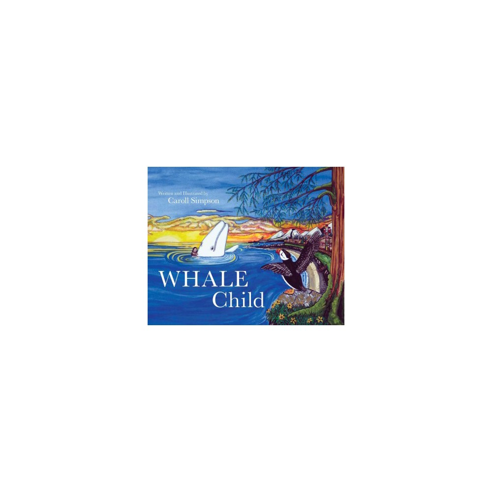 Whale Child (School And Library) (Caroll Simpson)