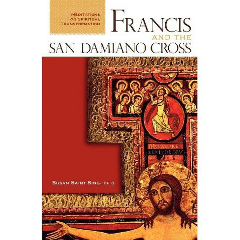 Francis and the San Damiano Cross - by  Susan Saint Sing (Paperback) - image 1 of 1