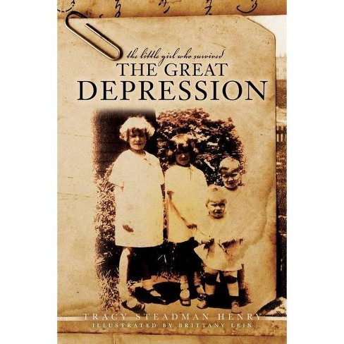 The Little Girl Who Survived the Great Depression - by  Tracy Henry (Paperback) - image 1 of 1