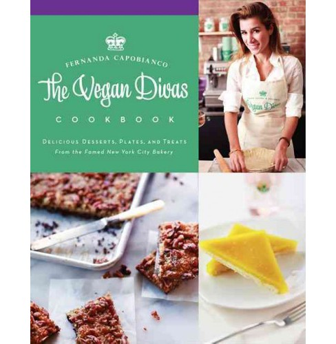 The Vegan Divas Cookbook (Hardcover) - image 1 of 2