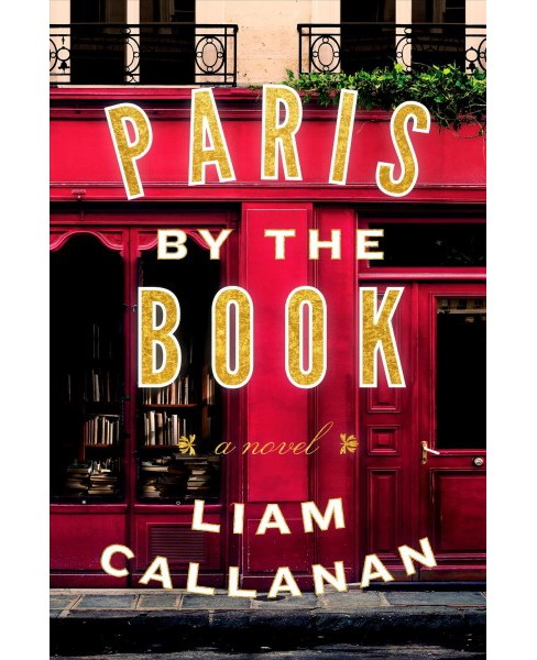 Paris by the Book -  by Liam Callanan (Hardcover) - image 1 of 1