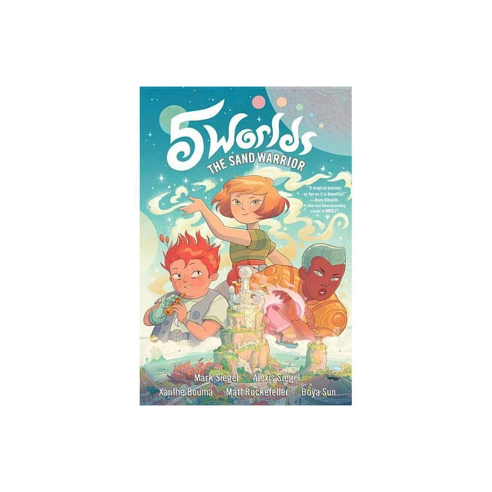 5 Worlds 1 The Sand Warrior 5 Worlds By Mark Siegel Alexis Siegel Paperback
